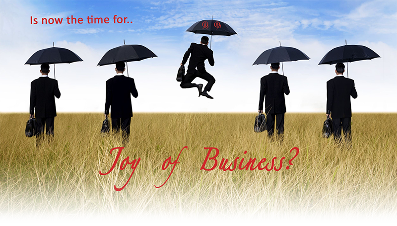 Is now the time for Joy of Business?