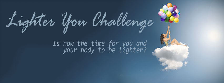Lighter You Challenge - Is now the time for you and your body to be lighter?