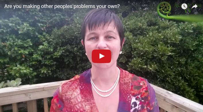 Are you making other peoples problems your own?