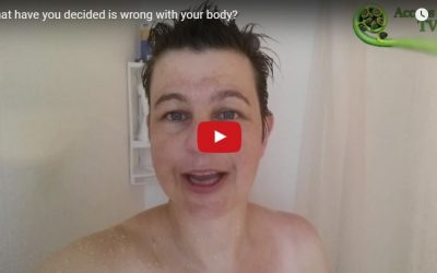 What have you decided is wrong with your body?