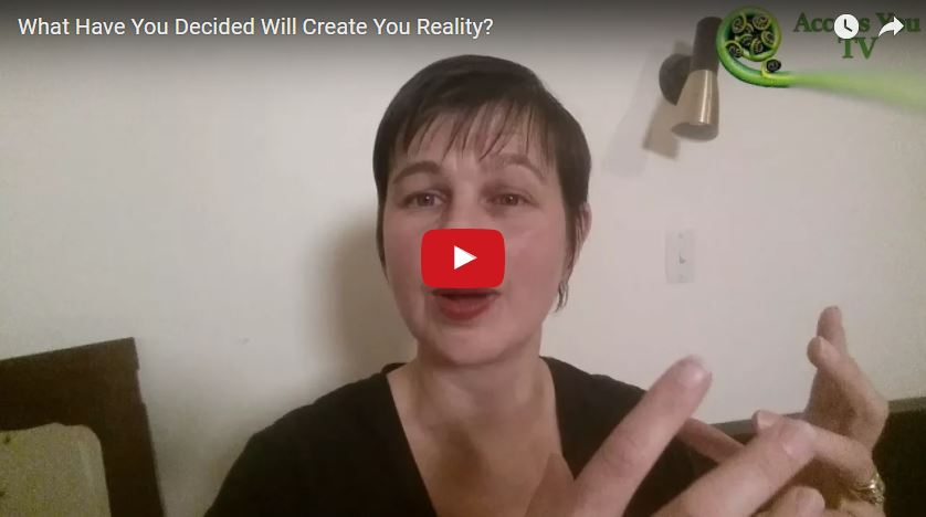 What Have You Decided Will Create You Reality?