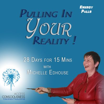 Access Consciousness Energy Pull series with Michelle Edhouse